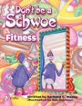Don't Be a Schwoe Fitness