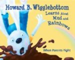 Howard B Wigglebottom Learns About Mud and Rainbows