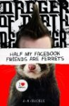 Half My Facebook Friends Are Ferrets