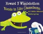 Howard B. Wigglebottom Blends in Like Chameleons