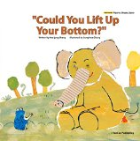 Could You Lift Up Your Bottom