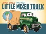 Big Bill and His Little Mixer Truck