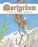 Martyrdom - The Coloring Book